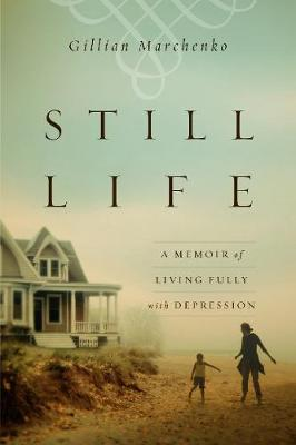 Picture of Still Life: A Memoir of Living Fully with Depression