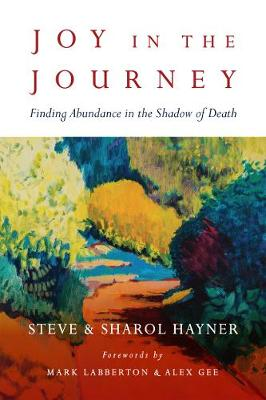 Picture of Joy in the Journey: Finding Abundance in the Shadow of Death