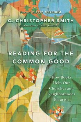 Picture of Reading for the Common Good: How Books Help Our Churches and Neighborhoods Flourish