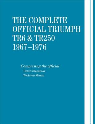 Picture of The Complete Official Triumph TR6 & TR250: 1967-1976  : Includes Driver's Handbook and Workshop Manual