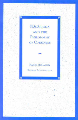 Picture of Nagarjuna and the Philosophy of Openness