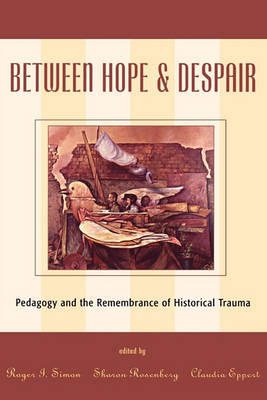 Picture of Between Hope and Despair: Pedagogy and the Remembrance of Historical Trauma