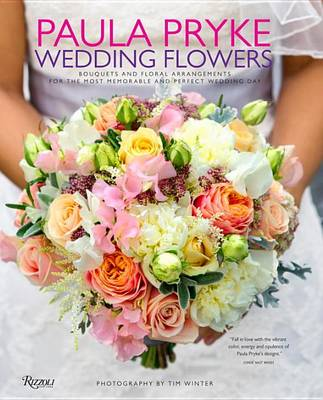 Picture of Paula Pryke: Wedding Flowers: Bouquets and Floral Arrangements for the Most Memorable and Perfect Wedding Day