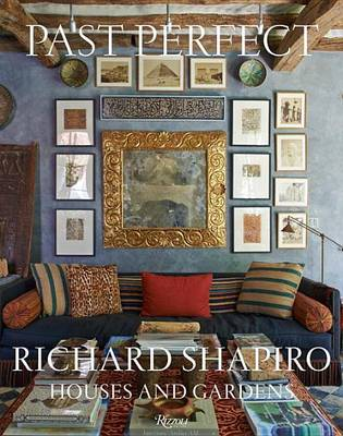 Picture of Past Perfect: Richard Shaprio Houses and Gardens