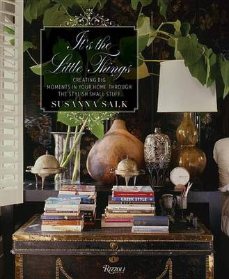 Picture of It's the Little Things: Creating Big Moments in Your Home Through the Stylish Small Stuff