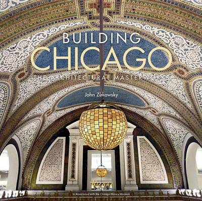 Picture of Building Chicago: The Architectural Masterworks