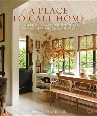 Picture of A Place to Call Home: Tradition, Style, and Memory in the New American House
