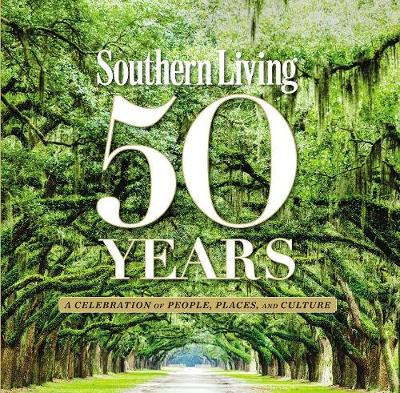 Picture of Southern Living 50 Years: A Celebration of People, Places, and Culture