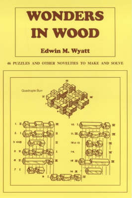 Picture of Wonders in Wood: 46 Puzzles and Other Novelties to Make and Solve