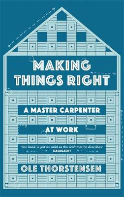 Picture of Making Things Right: A Master Carpenter at Work