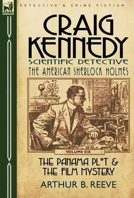 Picture of Craig Kennedy-Scientific Detective: Volume 6-The Panama Plot & the Film Mystery