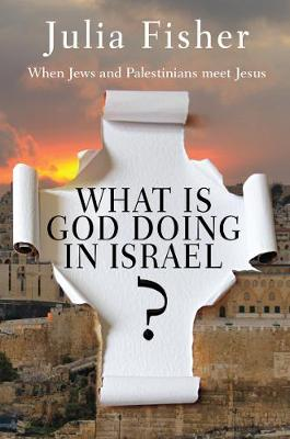 Picture of What is God Doing in Israel?: When Jews and Palestinians Meet Jesus