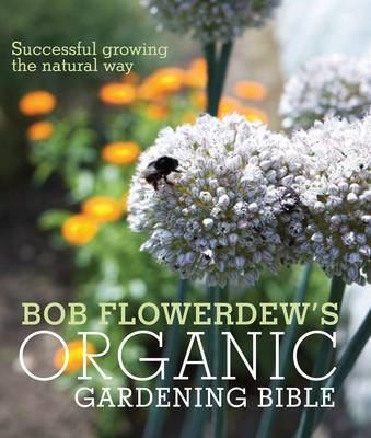 Picture of Bob Flowerdew's Organic Gardening Bible: Successful Growing the Natural Way