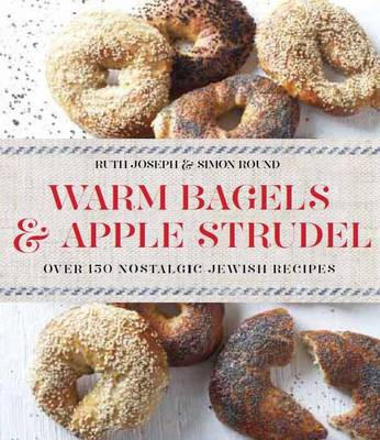 Picture of Warm Bagels & Apple Strudel: Over 150 Nostalgic Jewish Recipes in Association with The Jewish Chronicle