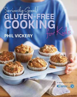 Picture of Seriously Good! Gluten-free Cooking for Kids: In Association with Coeliac UK