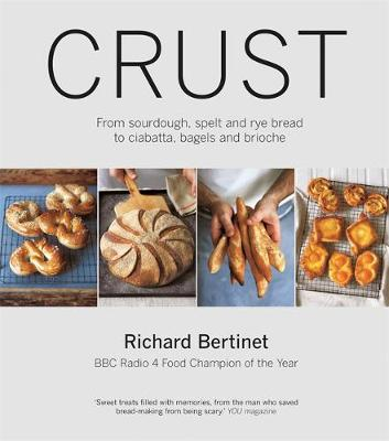 Picture of Crust: From Sourdough, Spelt and Rye Bread to Ciabatta, Bagels and Brioche