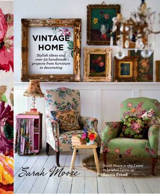 Picture of Vintage Home: Stylish Ideas and Over 50 Projects from Furniture to Decorating