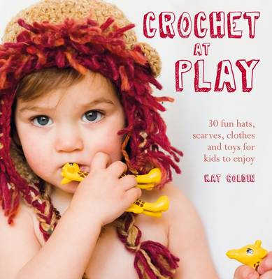 Picture of Crochet at Play: 30 Fun Hats, Scarves, Clothes and Toys for Kids to Enjoy