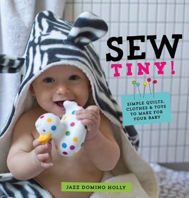 Picture of Sew Tiny: Simple Clothes, Quilts & Toys to Make for Your Baby