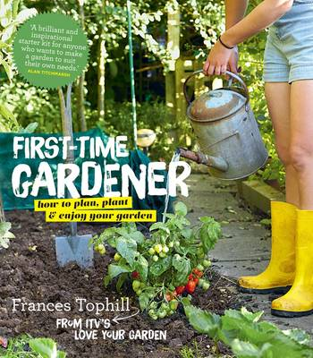 Picture of The First-Time Gardener: How to Plan, Plant & Enjoy Your Garden