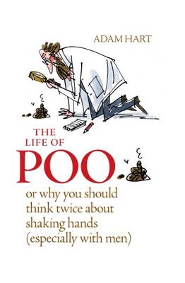 Picture of The Life of Poo, or, Why You Should Think Twice About Shaking Hands (Especially with Men)