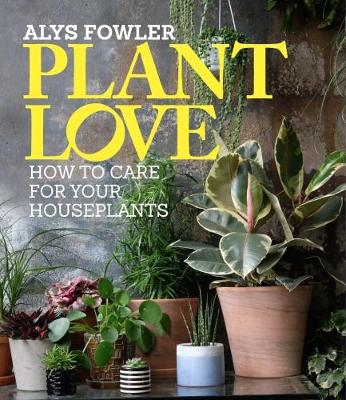 Picture of Plant Love: How care for your houseplants