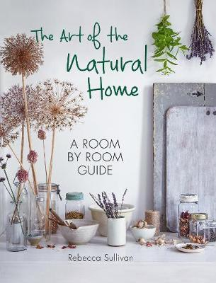 Picture of The Art of the Natural Home: A Room by Room Guide