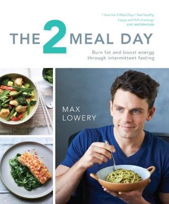 Picture of The 2 Meal Day: Burn Fat and Boost Energy Through Intermittent Fasting