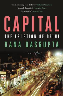 Picture of Capital: The Eruption of Delhi