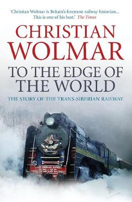 Picture of To the Edge of the World: The Story of the Trans-Siberian Railway
