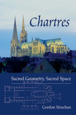 Picture of Chartres: Sacred Geometry, Sacred Space