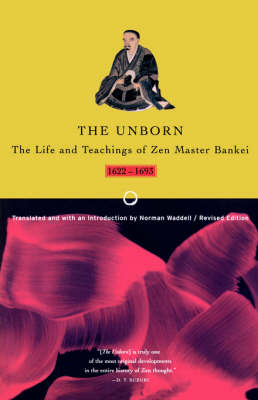 Picture of The Unborn : Life and Teachings of Zen Master Bankei