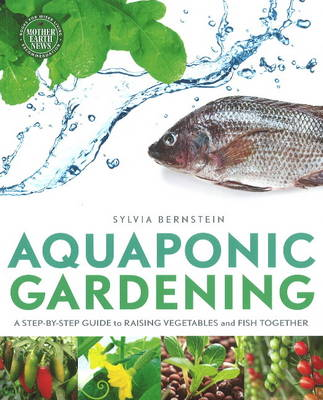 Picture of Aquaponic Gerdening: A Step-by-Step Guide to Raising Vegetables & Fish Together