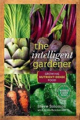 Picture of The Intelligent Gardener: Growing Nutrient-Dense Food