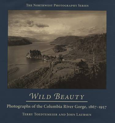 Picture of Wild Beauty: Photographs of the Columbia River Gorge, 1867-1957