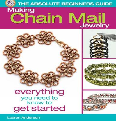 Picture of The Absolute Beginner's Guide: Making Chain Mail Jewelry: Everything You Need to Know to Get Started