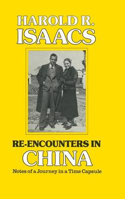 Picture of Re-encounters in China: Notes of a Journey in a Time Capsule