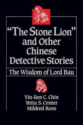 Picture of The   Stone Lion and Other Chinese Detective Stories: Wisdom of Lord Bau