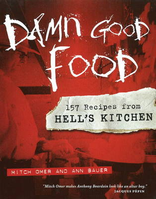 Picture of Damn Good Food: 157 Recipes from Hell's Kitchen