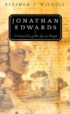 Picture of Jonathan Edwards: A Guided Tour of His Life and Thought