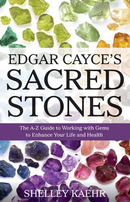 Picture of Edgar Cayce's Sacred Stones: The A-Z Guide to Working with Gems to Enhance Your Life and Health