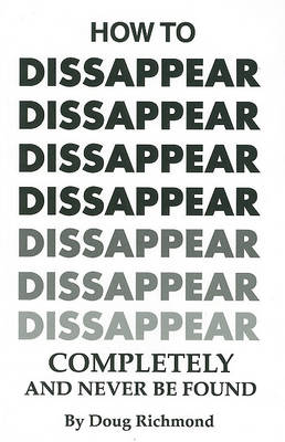 Picture of How to Disappear Completely and Never Be Found