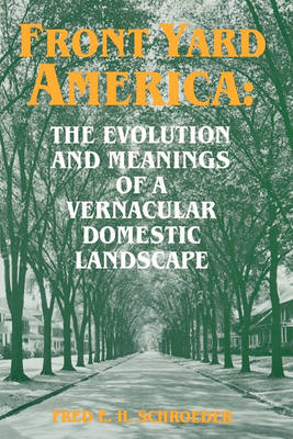 Picture of Front Yard America: The Evolution and Meanings of a Vernacular Domestic Landscape