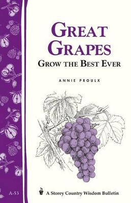 Picture of Great Grapes!: Grow the Best Ever