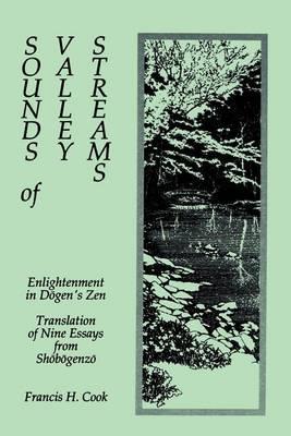 Picture of Sounds of Valley Streams: Enlightenment in Dogen's Zen Translation of Nine Essays from  Shobogenzo