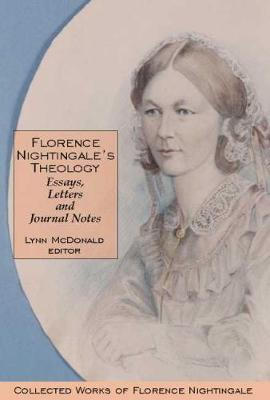 Picture of Florence Nightingale's Theology: Essays, Letters and Journal Notes: Collected Works of Florence Nightingale: Volume 3