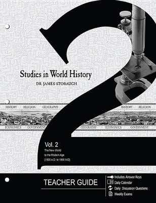 Picture of Studies in World History Volume 2 Teacher Guide: The New World to the Modern Age (1500 A.D. to 1900 A.D.)