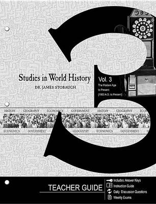 Picture of Studies in World History Vol 3 the Modern Age to Present (1900 A.D. to Present) Study Guide: Teacher