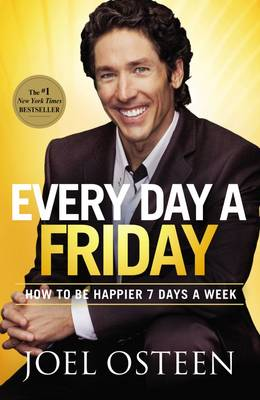 Picture of Every Day a Friday: How to Be Happier 7 Days a Week