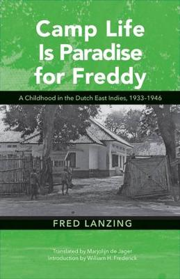 Picture of Camp Life is Paradise for Freddy: A Childhood in the Dutch East Indies, 1933-1946